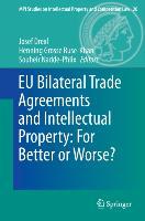 Cover-Bild zu Drexl, Josef (Hrsg.): EU Bilateral Trade Agreements and Intellectual Property: For Better or Worse?