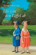 Cover-Bild zu Hennig, Tessa: Elli gibt den Löffel ab