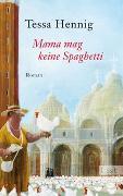 Cover-Bild zu Hennig, Tessa: Mama mag keine Spaghetti