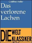 Cover-Bild zu Das verlorene Lachen (eBook) von Keller, Gottfried