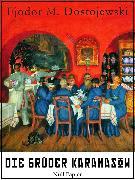 Cover-Bild zu Die Brüder Karamasow (eBook) von Dostojewski, Fjodor Michailowitsch