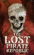 Cover-Bild zu The Lost Pirate Republic (eBook) von Defoe, Daniel