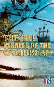 Cover-Bild zu The True Pirates of the Caribbean (eBook) von Defoe, Daniel