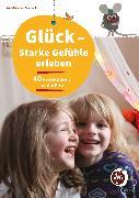 Cover-Bild zu Glück - Starke Gefühle erleben von Saalfrank, Wolf-Thorsten