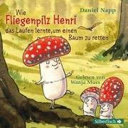 Cover-Bild zu Napp, Daniel: Wie der Fliegenpilz Henri das Laufen lernte, um einen Baum zu retten