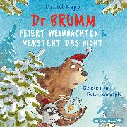 Cover-Bild zu Napp, Daniel: Dr. Brumm feiert Weihnachten / Dr. Brumm versteht das nicht