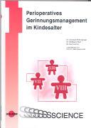 Cover-Bild zu Perioperatives Gerinnungsmanagement im Kindesalter von Bidlingmeier, Christoph (Hrsg.)
