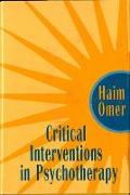 Cover-Bild zu Omer, Haim: Critical Interventions in Psychotherapy: From Impasse to Turning Point