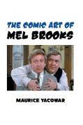 Cover-Bild zu Yacowar, Maurice: The Comic Art of Mel Brooks