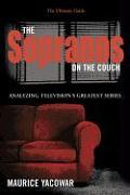 Cover-Bild zu Yacowar, Maurice: The Sopranos on the Couch: The Ultimate Guide