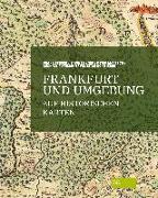 Cover-Bild zu Frankfurt und Umgebung auf historischen Karten von Berger, Frank