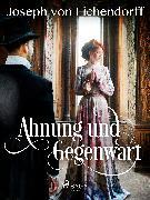 Cover-Bild zu Ahnung und Gegenwart (eBook) von Eichendorff, Joseph von