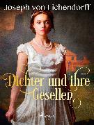 Cover-Bild zu Dichter und ihre Gesellen (eBook) von Eichendorff, Joseph von