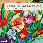 Cover-Bild zu Blumen - ein Lächeln für Dich (Audio Download) von Rilke, Rainer Maria