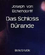 Cover-Bild zu Das Schloss Dürande (eBook) von Eichendorff, Joseph von