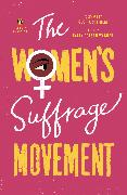 Cover-Bild zu The Women's Suffrage Movement (eBook) von Roesch Wagner, Sally (Hrsg.)