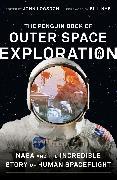 Cover-Bild zu The Penguin Book of Outer Space Exploration (eBook) von Logsdon, John (Hrsg.)