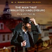 Cover-Bild zu B. J. Harrison Reads The Man That Corrupted Hadleyburg (Audio Download) von Twain, Mark