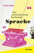 Cover-Bild zu The Awful German Language / Die schreckliche deutsche Sprache von Twain, Mark