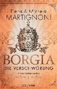 Cover-Bild zu Martignoni, Elena: Borgia - Die Verschwörung