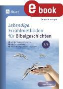 Cover-Bild zu Lebendige Erzählmethoden für Bibelgeschichten 5-6 (eBook) von Blumhagen, Doreen