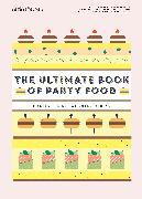 Cover-Bild zu Dupuis, Melanie: The Ultimate Book of Party Food