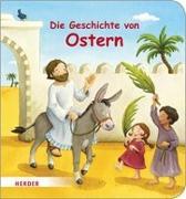 Cover-Bild zu Die Geschichte von Ostern von Görtler, Carolin (Illustr.)