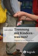 Cover-Bild zu Trennung mit Kindern - was nun? von Staub, Liselotte