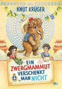 Cover-Bild zu Krüger, Knut: Ein Zwergmammut verschenkt man nicht