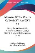 Cover-Bild zu Du Hausset, Madame: Memoirs Of The Courts Of Louis XV And XVI V1