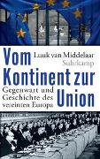 Cover-Bild zu Middelaar, Luuk van: Vom Kontinent zur Union