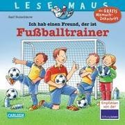 Cover-Bild zu Butschkow, Ralf: LESEMAUS 102: Ich hab einen Freund, der ist Fußballtrainer