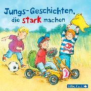 Cover-Bild zu Holtei, Christa: Jungs-Geschichten, die stark machen
