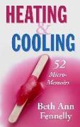 Cover-Bild zu Fennelly, Beth Ann: Heating & Cooling: 52 Micro-Memoirs