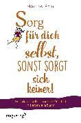 Cover-Bild zu Sorg für dich selbst, sonst sorgt sich keiner! (eBook) von Pahr, Martina