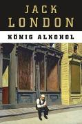 Cover-Bild zu London, Jack: König Alkohol