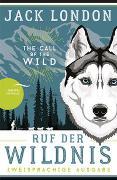 Cover-Bild zu London, Jack: Ruf der Wildnis - The Call of the Wild (zweisprachige Ausgabe, dt.-engl.)