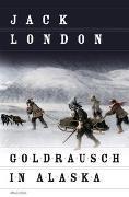 Cover-Bild zu London, Jack: Goldrausch in Alaska