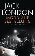 Cover-Bild zu London, Jack: Mord auf Bestellung