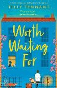 Cover-Bild zu Tennant, Tilly: Worth Waiting For: A heart-warming and feel-good romantic comedy