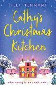 Cover-Bild zu Tennant, Tilly: Cathy's Christmas Kitchen: A heart-warming feel-good romantic comedy
