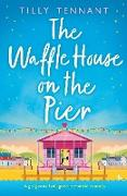 Cover-Bild zu Tennant, Tilly: The Waffle House on the Pier
