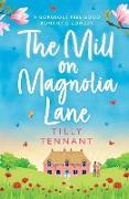 Cover-Bild zu Tennant, Tilly: The Mill on Magnolia Lane