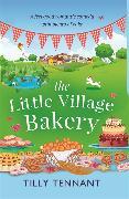 Cover-Bild zu Tennant, Tilly: The Little Village Bakery