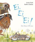 Cover-Bild zu Ei, Ei, Ei! Die Maus hilft aus von Pauli, Lorenz