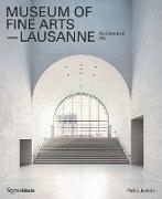 Cover-Bild zu Jodidio, Philip: Museum of Fine Arts, Lausanne