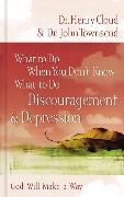 Cover-Bild zu Cloud, Henry: What to Do When You Don't Know What to Do: Discouragement and Depression