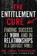 Cover-Bild zu Townsend, John: The Entitlement Cure