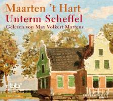 Cover-Bild zu Hart, Maarten 't: Unterm Scheffel