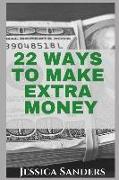 Cover-Bild zu Sanders, Jessica: 22 Ways to Make Extra Money